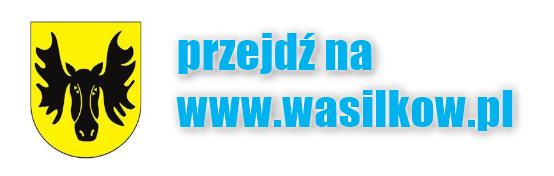 Przejdź na stronę WWW Wasilkowa
